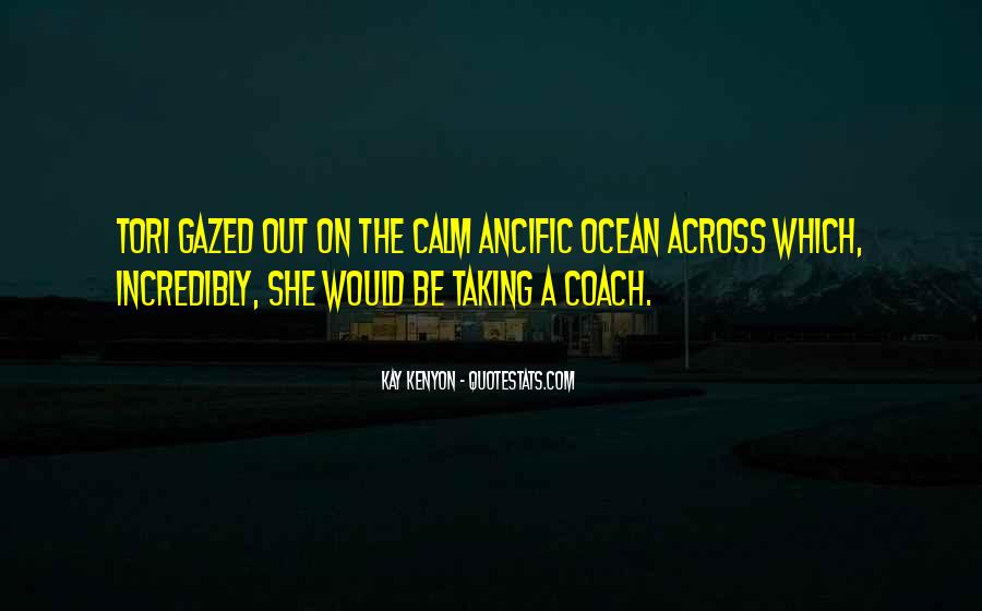 Quotes About The Calm Ocean #941232