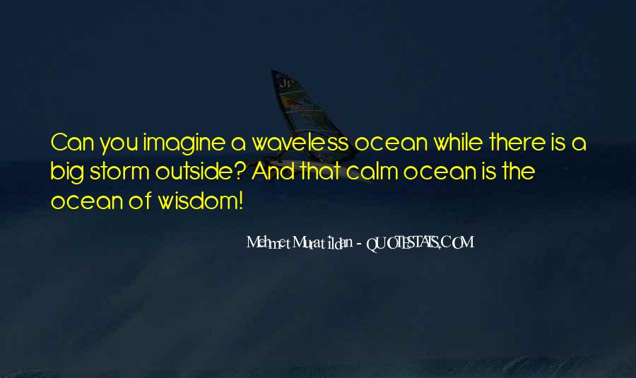 Quotes About The Calm Ocean #944604