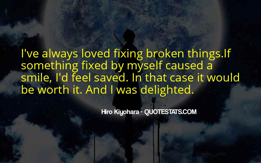 Quotes About Fixing Something Broken #1626942