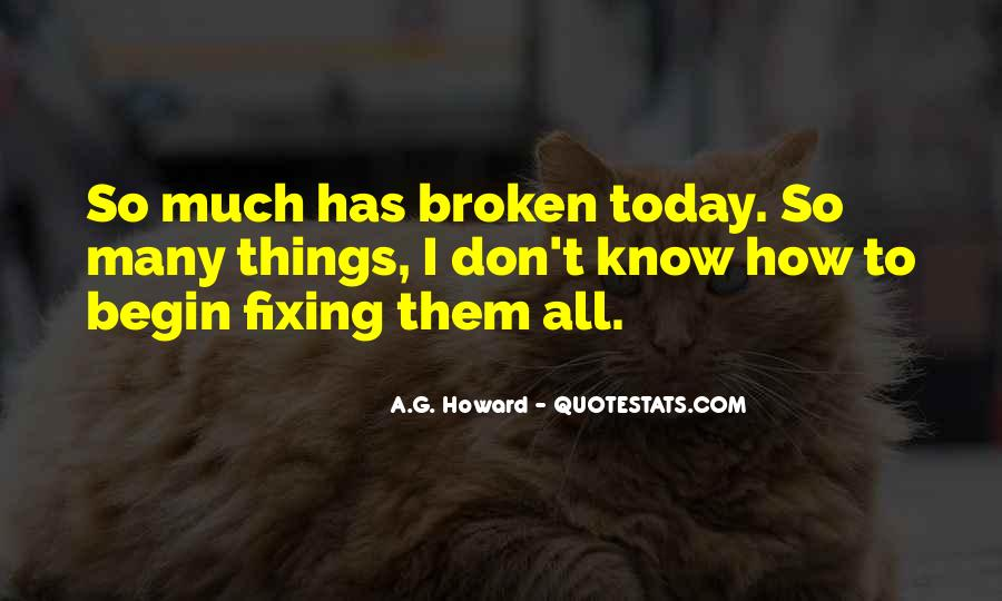 Quotes About Fixing Something Broken #48394