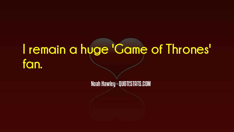 Huge Game Quotes #1068458