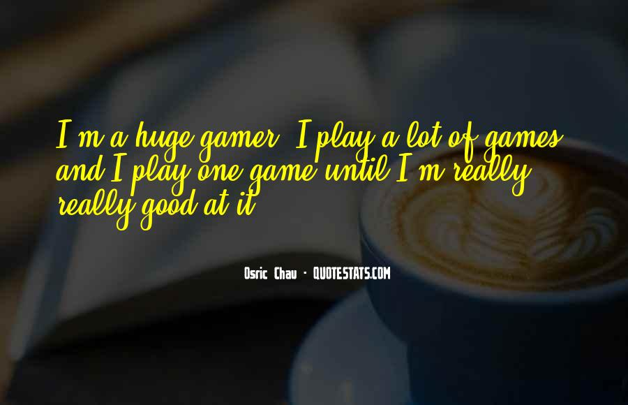 Huge Game Quotes #790440