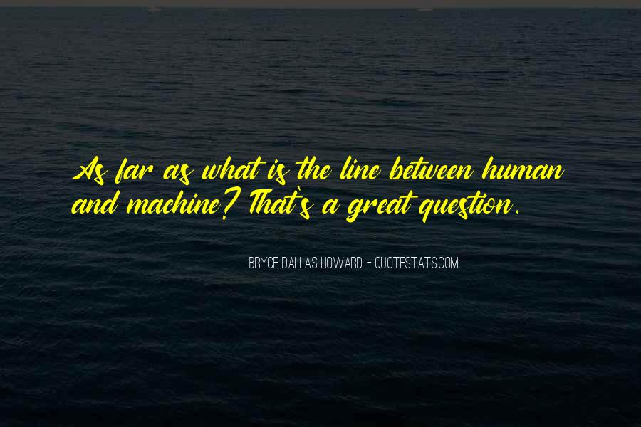 Human And Machine Quotes #316542