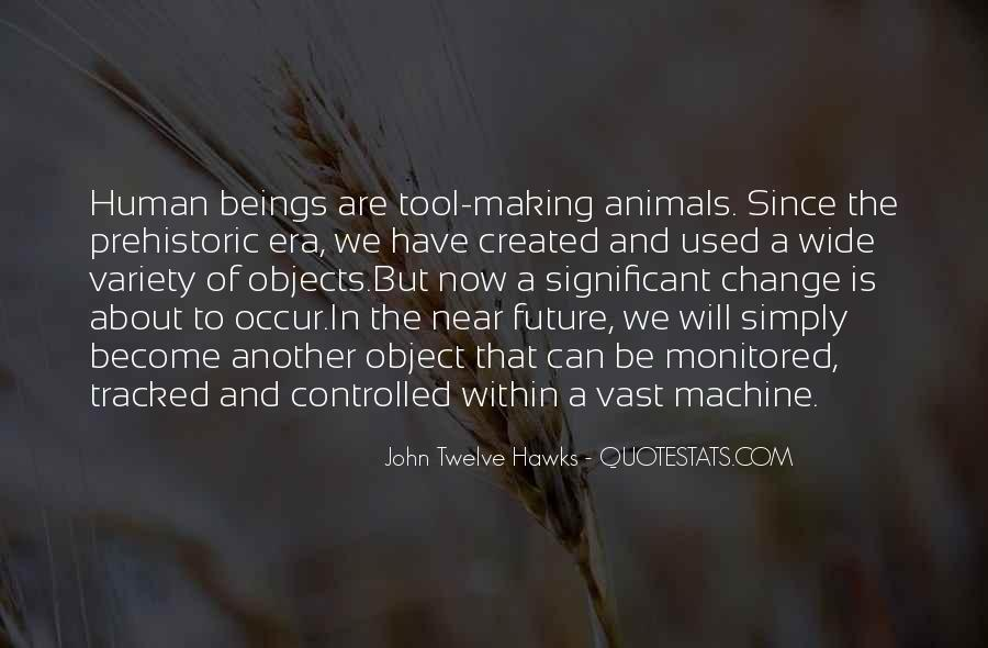 Human And Machine Quotes #650741