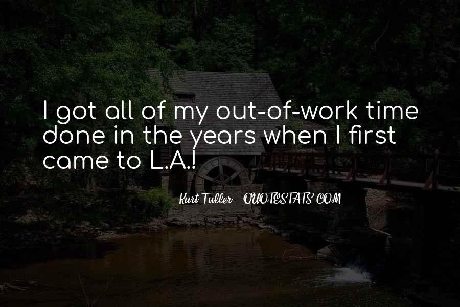 Quotes About First Time In Work #1563074