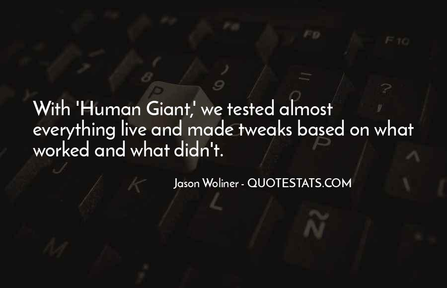 Human Giant Quotes #927339