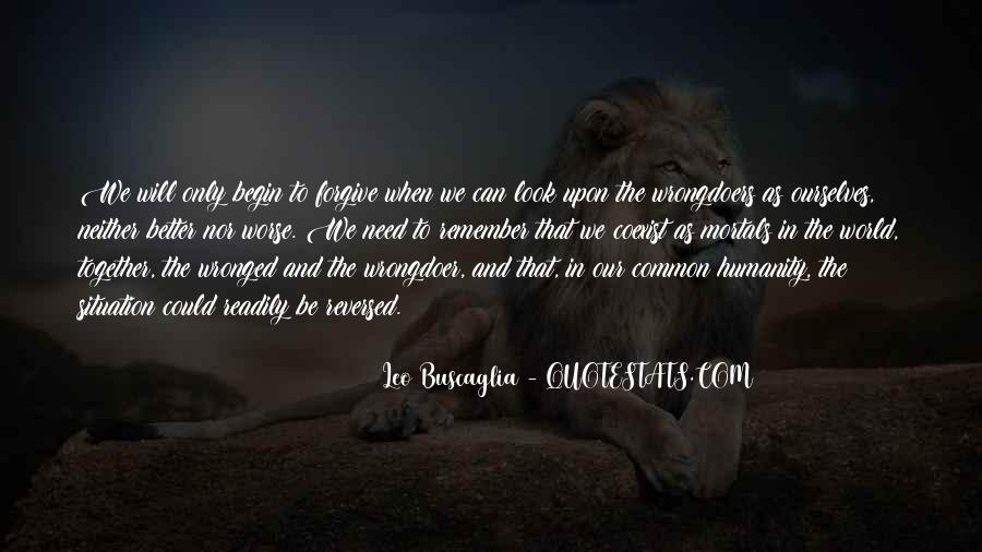 Humanity At Its Best Quotes #8558