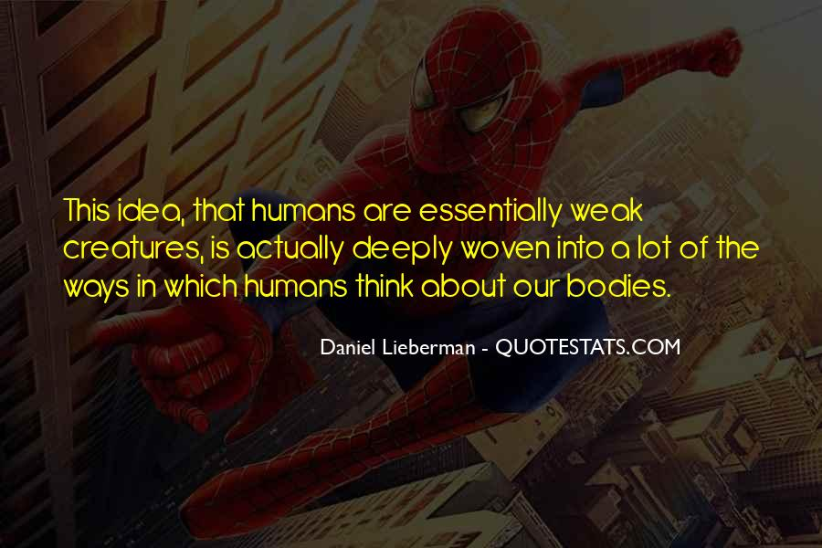 Humans Are Weak Quotes #1609959