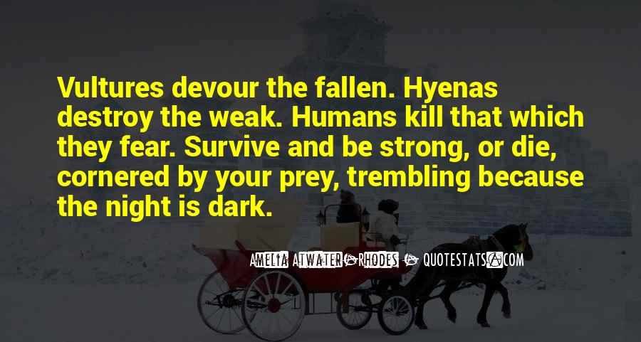 Humans Are Weak Quotes #1802097