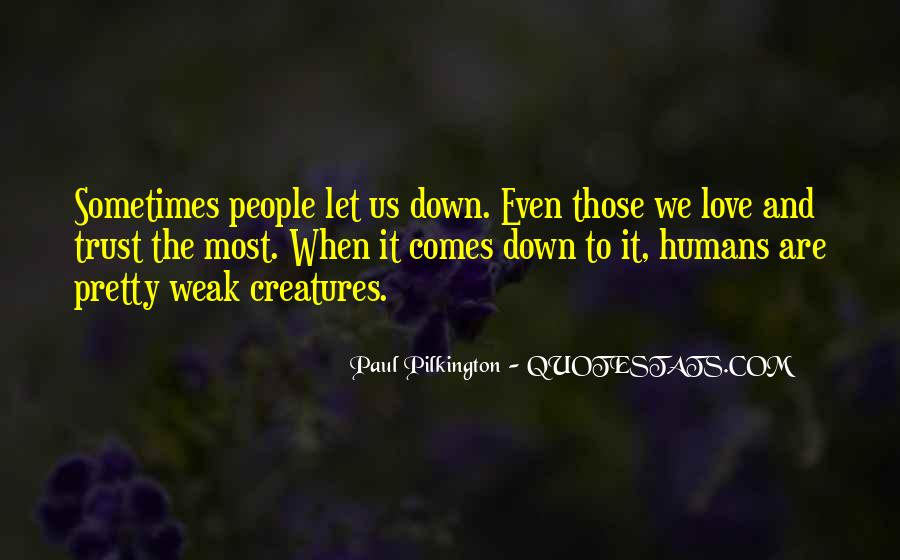 Humans Are Weak Quotes #1839091