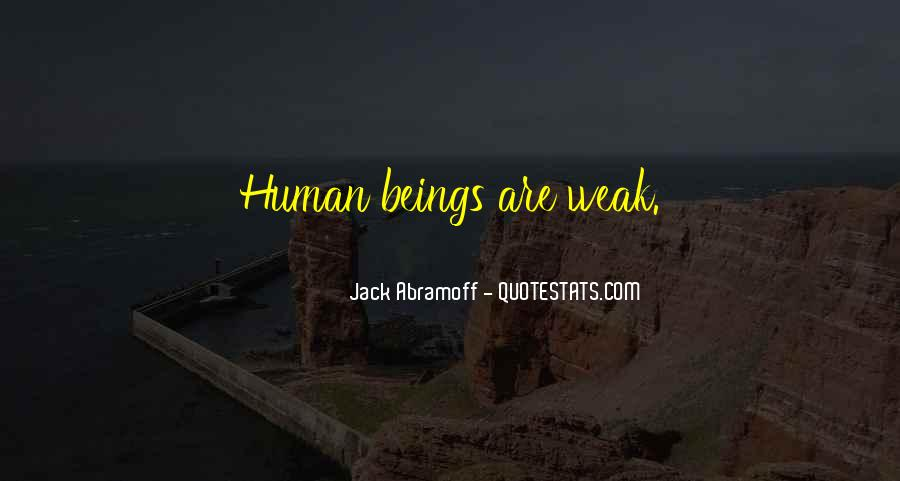 Humans Are Weak Quotes #653999