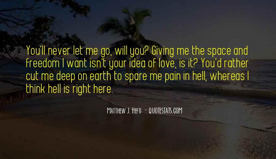 Hurt So Deep Quotes #608501