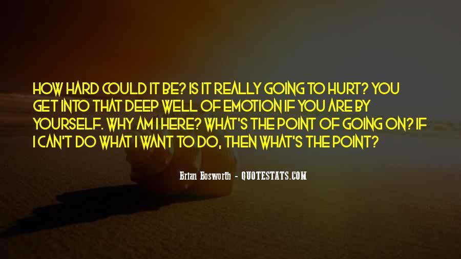 Hurt So Deep Quotes #967849