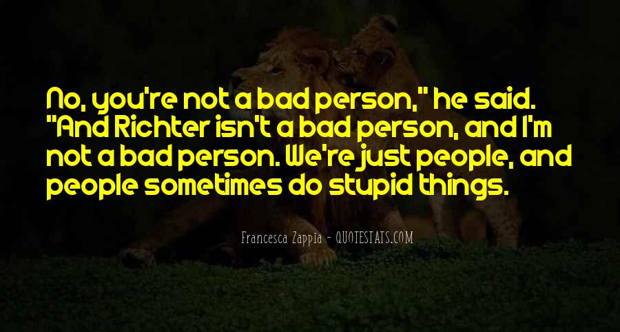 I ' M Bad Person Quotes #1236270