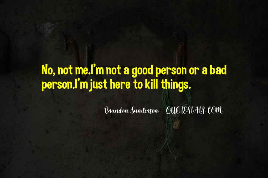I ' M Bad Person Quotes #1693754
