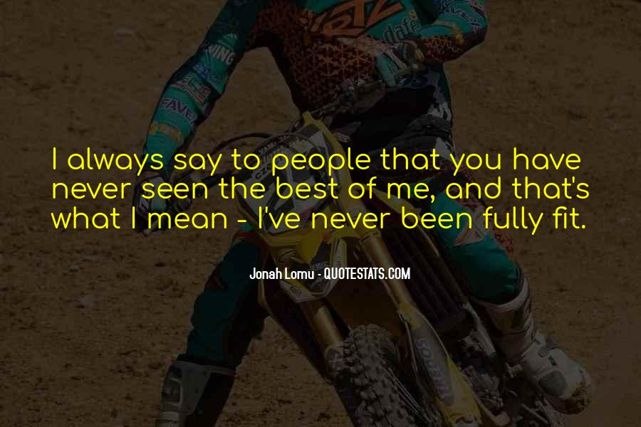 I Always Mean What I Say Quotes #395832