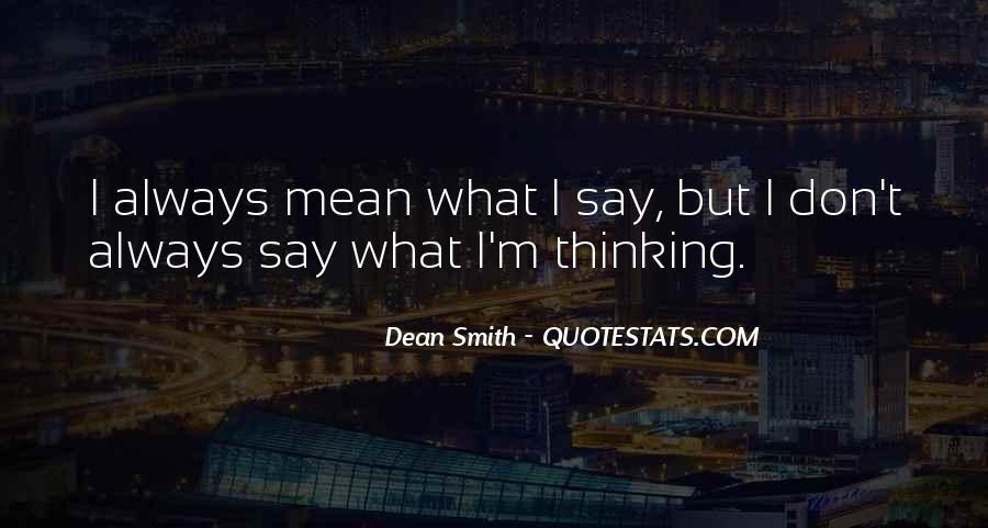 I Always Mean What I Say Quotes #912905