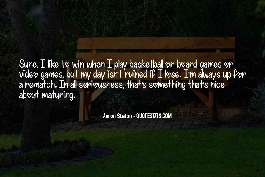 I Always Play To Win Quotes #1235927