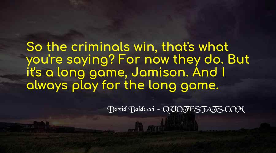 I Always Play To Win Quotes #127346