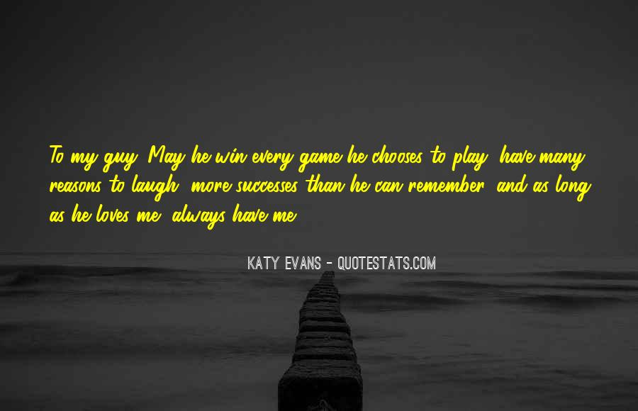 I Always Play To Win Quotes #1451958
