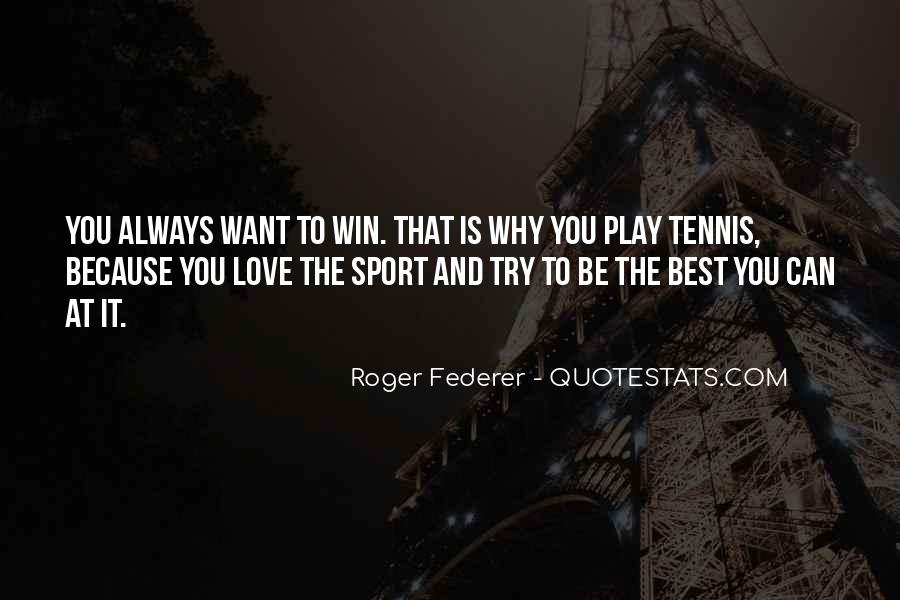 I Always Play To Win Quotes #1564389
