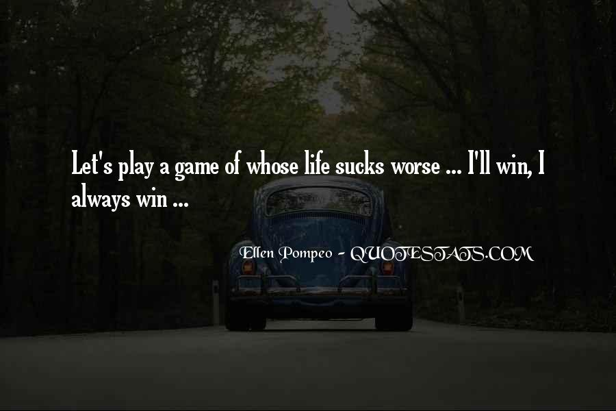 I Always Play To Win Quotes #1735321