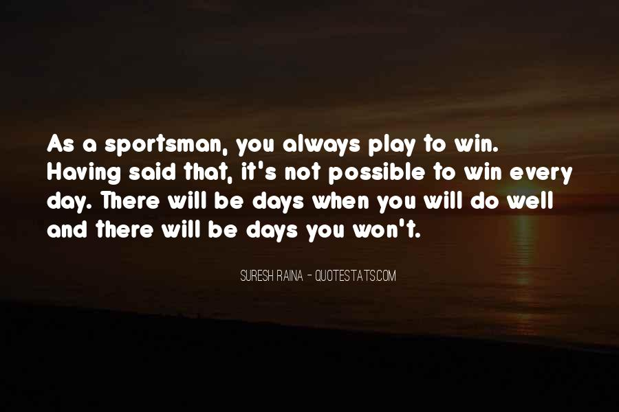 I Always Play To Win Quotes #1767453