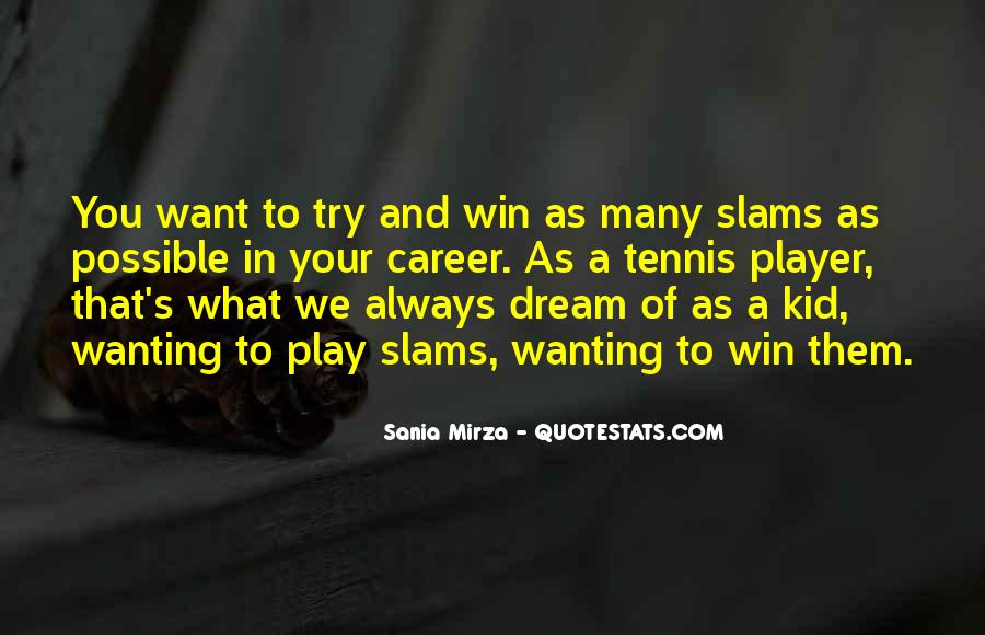 I Always Play To Win Quotes #25576