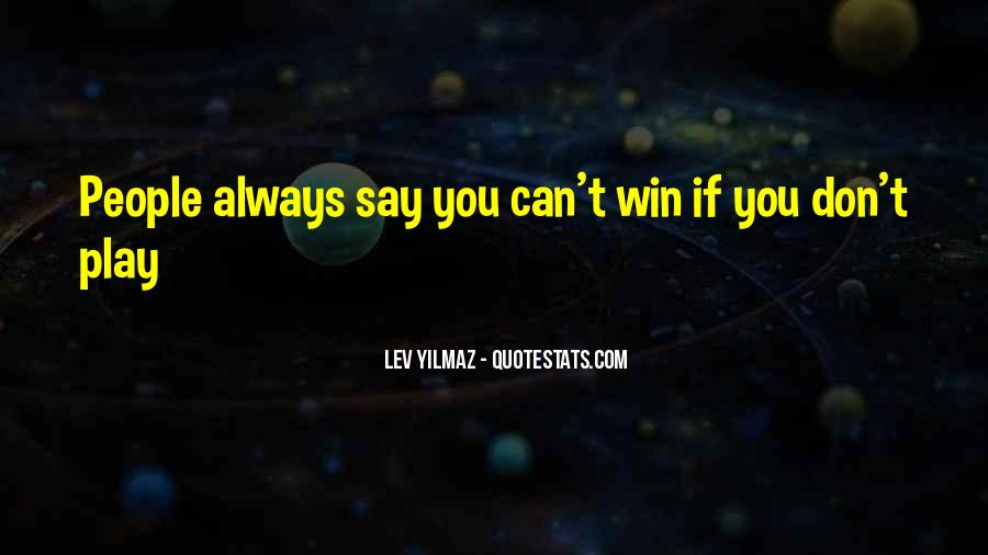 I Always Play To Win Quotes #718018