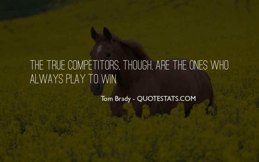 I Always Play To Win Quotes #789457