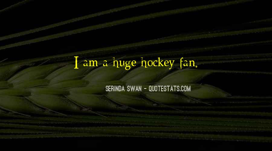 I Am A Fan Quotes #314