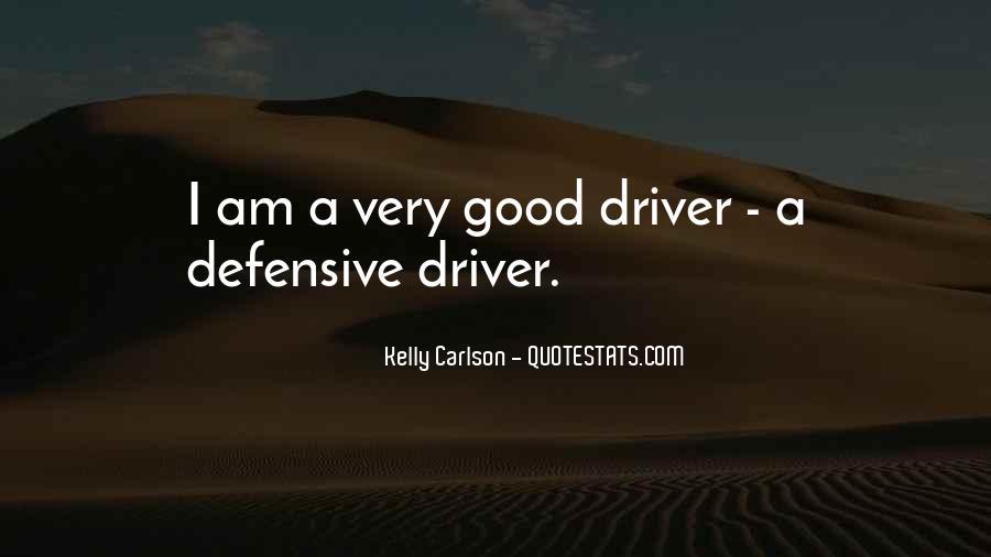 I Am A Good Driver Quotes #1142734