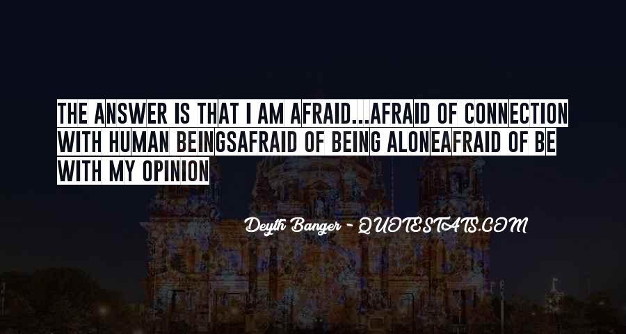 I Am Afraid Of Myself Quotes #1228