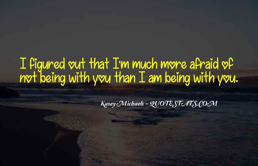 I Am Afraid Of Myself Quotes #1261