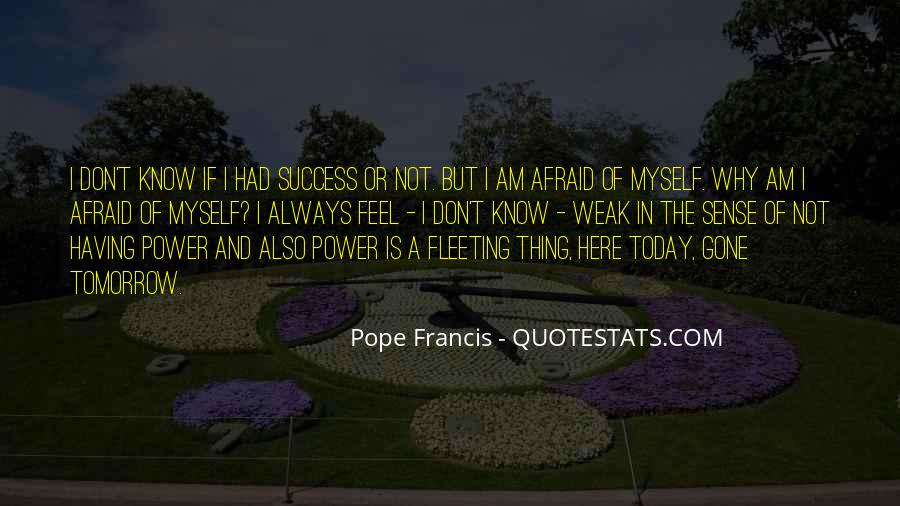 I Am Afraid Of Myself Quotes #1274069