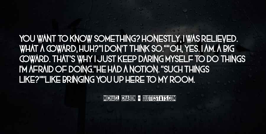 I Am Afraid Of Myself Quotes #1486570