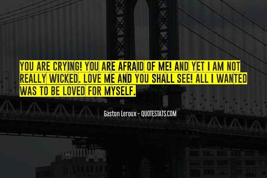 I Am Afraid Of Myself Quotes #1775611