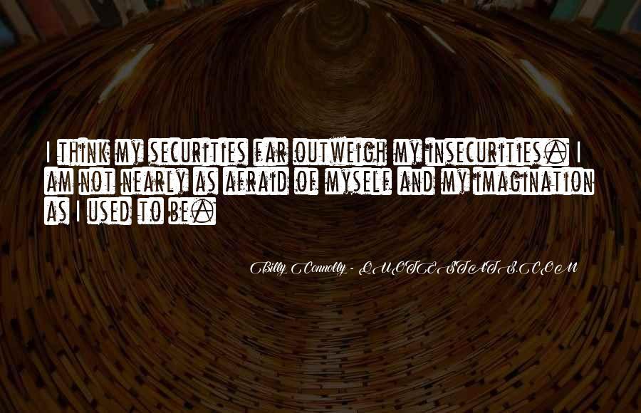 I Am Afraid Of Myself Quotes #1853034