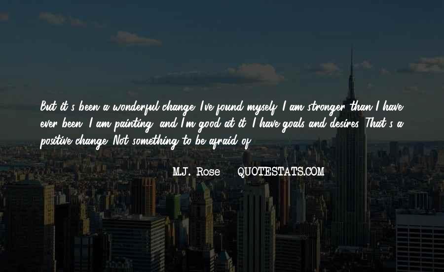 I Am Afraid Of Myself Quotes #446416
