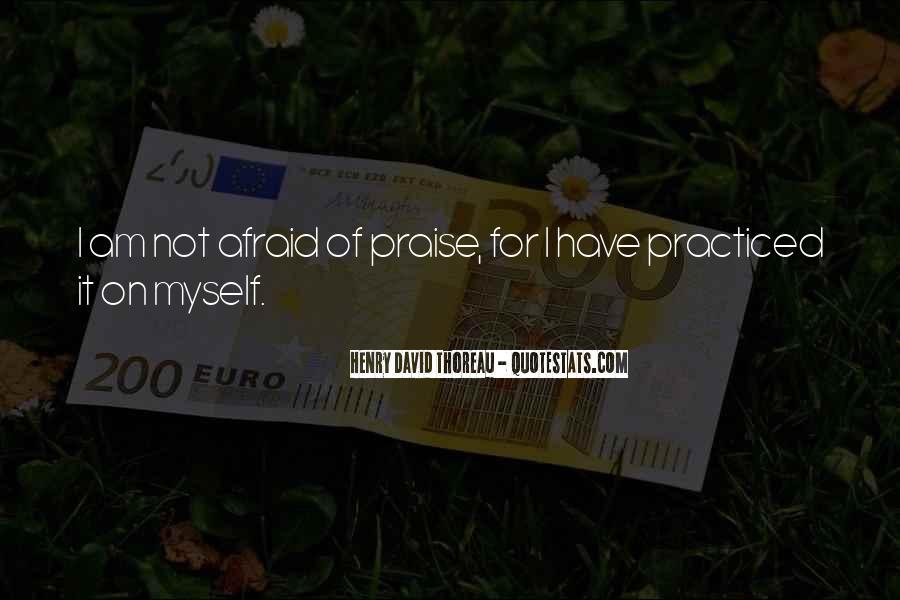 I Am Afraid Of Myself Quotes #461196