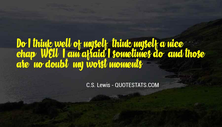 I Am Afraid Of Myself Quotes #476083