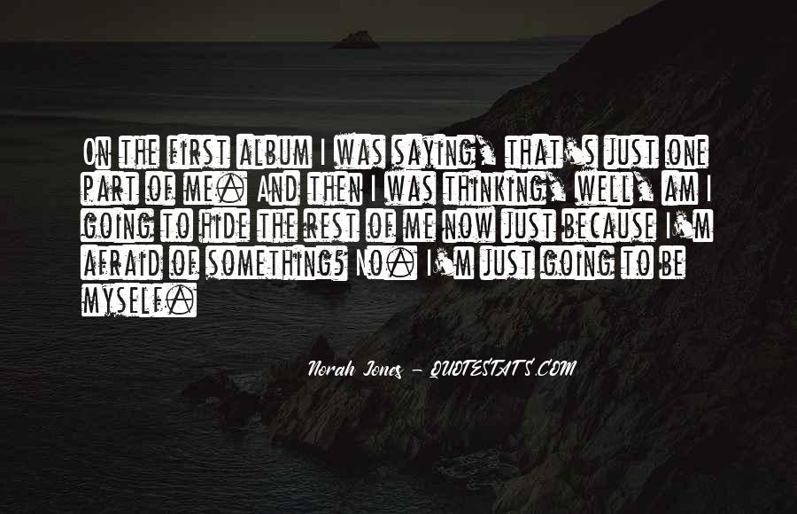 I Am Afraid Of Myself Quotes #529534