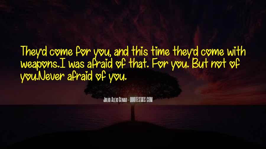 I Am Afraid Of Myself Quotes #7271