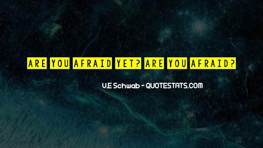 I Am Afraid Of Myself Quotes #7951