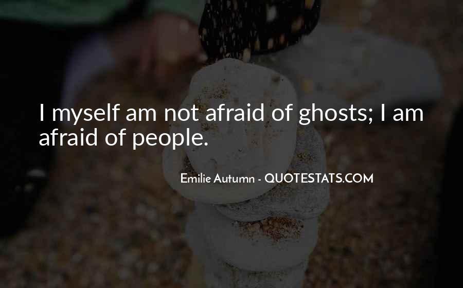 I Am Afraid Of Myself Quotes #822622