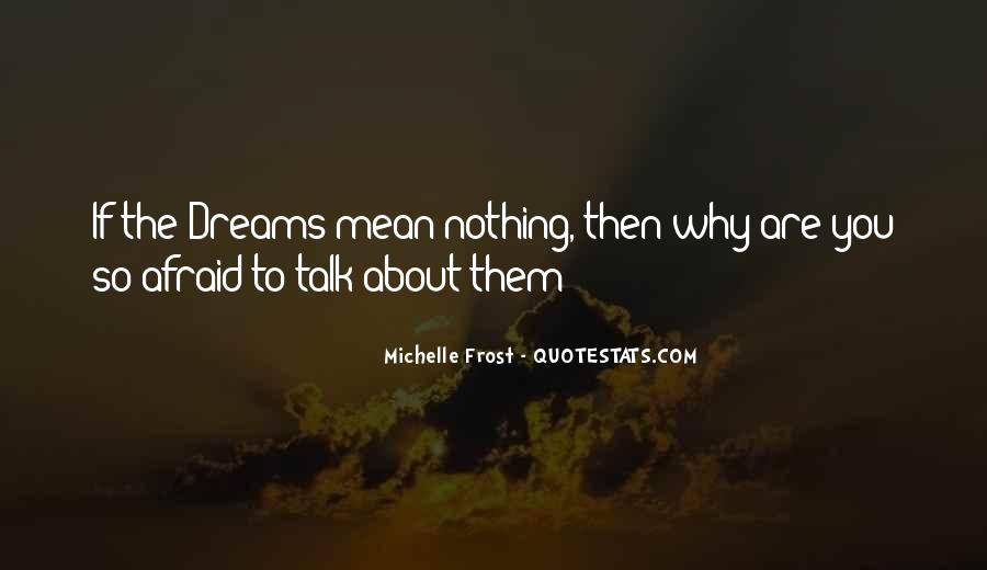 I Am Afraid To Talk To You Quotes #102775