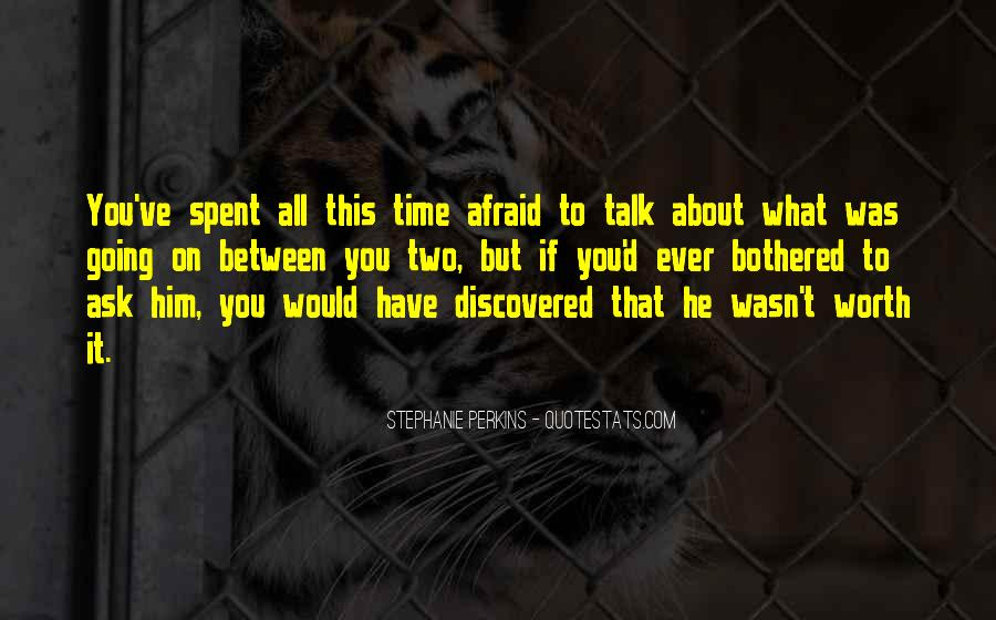 I Am Afraid To Talk To You Quotes #431520