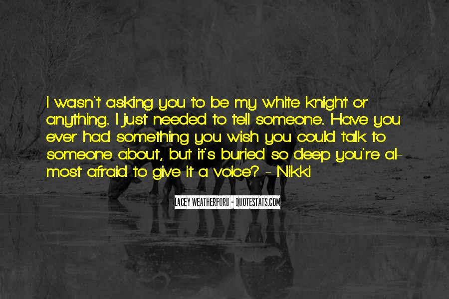 I Am Afraid To Talk To You Quotes #620184