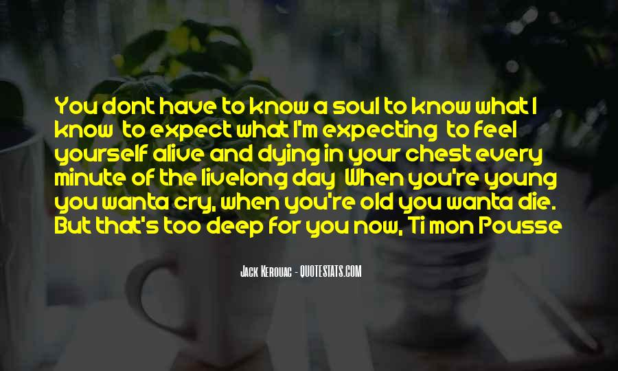 I Am An Old Soul Quotes #16723