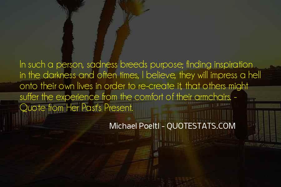 Quotes About Finding Purpose In Life #1524283